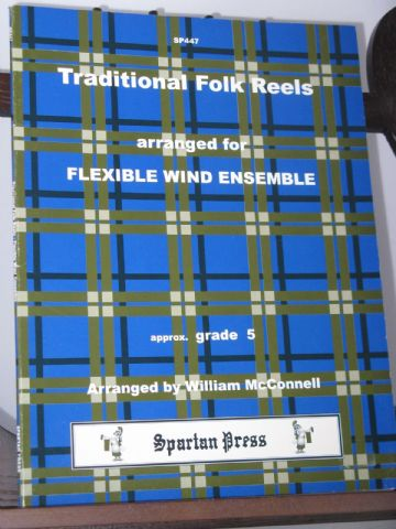 Traditional Folk Reels for Flexible Wind Ensemble arr McConnell W